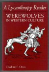 A Lycanthropy Reader: Werewolves in Western Culture -