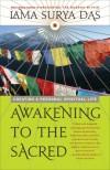 Awakening to the Sacred: Creating a Personal Spiritual Life - Lama Surya Das