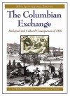 The Columbian Exchange: Biological and Cultural Consequences of 1492 - Alfred W. Crosby, J.R. McNeill