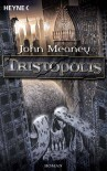 Tristopolis: Roman - John Meaney