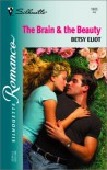 The Brain & The Beauty (Silhouette Romance) - Betsy Eliot