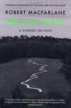 The Old Ways: A Journey On Foot - Robert Macfarlane