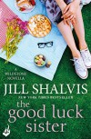 The Good Luck Sister - Jill Shalvis