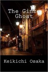 The Ginza Ghost: and other stories - Ho-Ling Wong, Keikichi Ōsaka