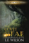 To Covet The Fae - L.E. Wilson