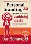 Personal branding 2.0. Cztery kroki do zbudowania osobistej marki - Dan Schawbel