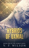 Hybrids of Uxmal - V.P. Wilson