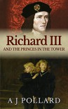 Richard III and the Princes in the Tower - A J Pollard