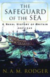 The Safeguard of the Sea: A Naval History of Britain, 660-1649 - N. A. M. Rodger