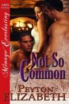 Not So Common - Peyton Elizabeth