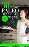 30-Minute Paleo Dessert Recipes - Louise Hendon
