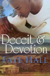 Deceit and Devotion - Faye Hall