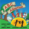 ABC, Adoption & Me: A Multicultural Picture Book for Adoptive Families - Gayle H. Swift, Casey Anne Swift