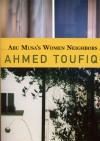 Abu Musa's Women Neighbors - أحمد التوفيق