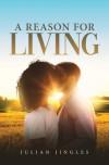 A Reason for Living - Julian Jingles