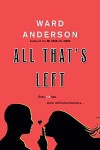 All that's left  - Ward Anderson