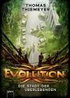 Evolution. Die Stadt der Überlebenden - Thomas Thiemeyer