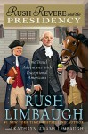 Rush Revere and the Presidency - Rush Limbaugh, Kathryn Adams Limbaugh
