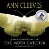 The Moth Catcher: A Vera Stanhope Mystery - Ann Cleeves, Janine Birkett