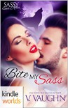 Sassy Ever After: Bite My Sass (Kindle Worlds Novella) - V. Vaughn