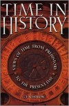 Time in History: Views of Time from Prehistory to the Present Day - G.J. Whitrow