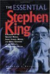 The Essential Stephen King: A Ranking of the Greatest Novels, Short Stories, Movies, and Other Creations of the World's Most Popular Writer - Stephen J. Spignesi