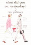 What Did You Eat Yesterday?, Volume 5 by Fumi Yoshinaga (2014) Paperback - Fumi Yoshinaga