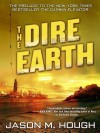 The Dire Earth: A Novella - Jason M. Hough