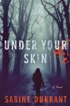 Under Your Skin - Sabine Durrant
