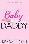 Baby Daddy - Kendall Ryan
