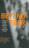 Beyond Fear: Thinking Sensibly About Security in an Uncertain World. - Bruce Schneier