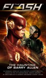 Flash: The Haunting of Barry Allen - Clay Griffith, Susan Griffith