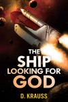 The Ship Looking for God - D. Krauss