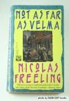 Not As Far As Velma - Nicolas Freeling