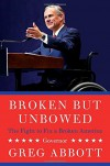 Broken But Unbowed - Greg Abbott