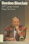 Will Gordon Sinclair Please Sit Down - Gordon Sinclair