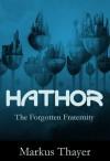 Hathor - The Forgotten Fraternity - Markus Thayer
