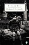 Children Are Civilians Too (Twentieth-Century Classics) - Heinrich Boll