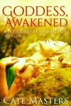 Goddess, Awakened (The Goddess Connection) - Cate Masters