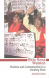 Shiv Sena Women: Violence and Communalism in a Bombay Slum - Atreyee Sen