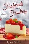 Footprints in the Frosting  - Laura Pauling