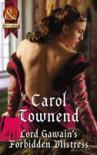 Lord Gawain's Forbidden Mistress - Carol Townend
