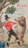 Bears: A Brief History - Bernd Brunner, Lori Lantz
