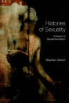 Histories Of Sexuality: Antiquity To Sexual Revolution - Stephen Garton