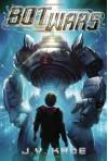 Bot Wars - J.V. Kade