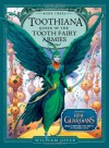 Toothiana, Queen of the Tooth Fairy Armies (Guardians of Childhood Chapter Books) - William Joyce