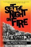 Set the Night on Fire - Libby Fischer Hellmann