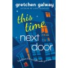 This Time Next Door - Gretchen Galway
