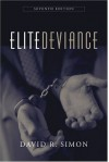 Elite Deviance - David R. Simon