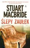 Ślepy zaułek - Stuart MacBride